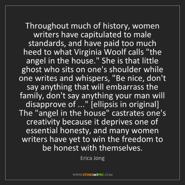 Erica Jong: Throughout much of history, women writers have capitulated...