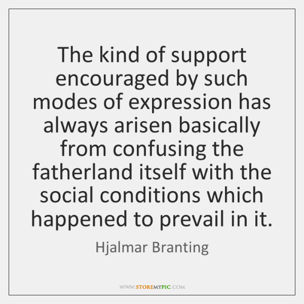 The kind of support encouraged by such modes of expression has always ...