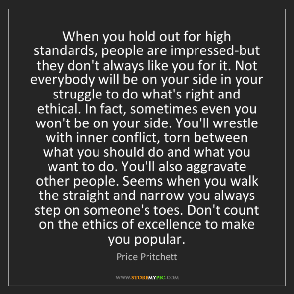 Price Pritchett: When you hold out for high standards, people are impressed-but...