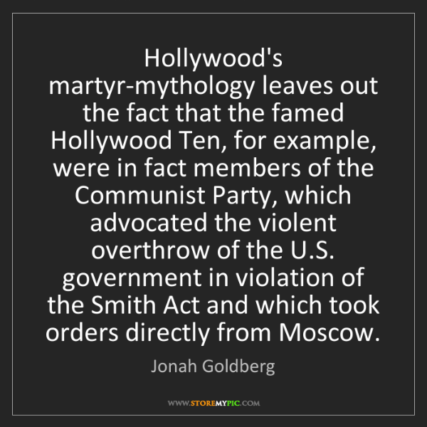 Jonah Goldberg: Hollywood's martyr-mythology leaves out the fact that...