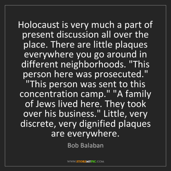 Bob Balaban: Holocaust is very much a part of present discussion all...
