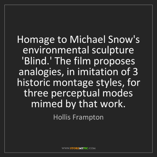 Hollis Frampton: Homage to Michael Snow's environmental sculpture 'Blind.'...