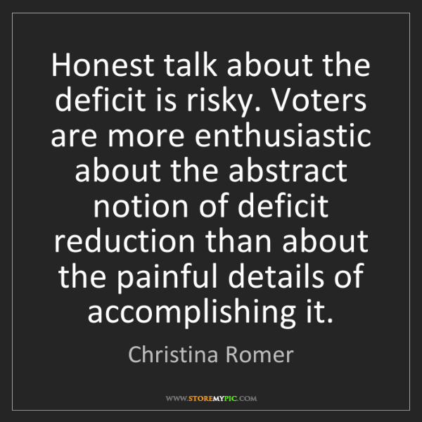 Christina Romer: Honest talk about the deficit is risky. Voters are more...