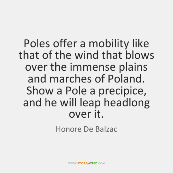 Poles offer a mobility like that of the wind that blows over ...