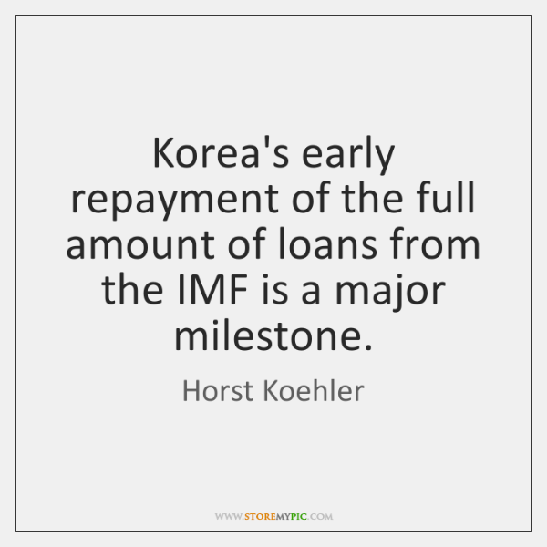 Korea's early repayment of the full amount of loans from the IMF ...