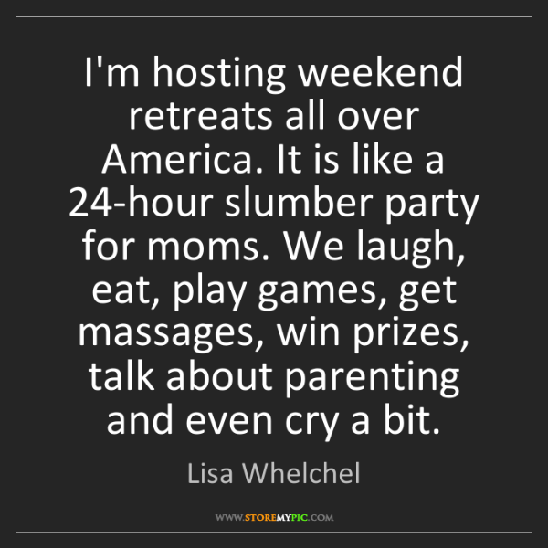 Lisa Whelchel: I'm hosting weekend retreats all over America. It is...