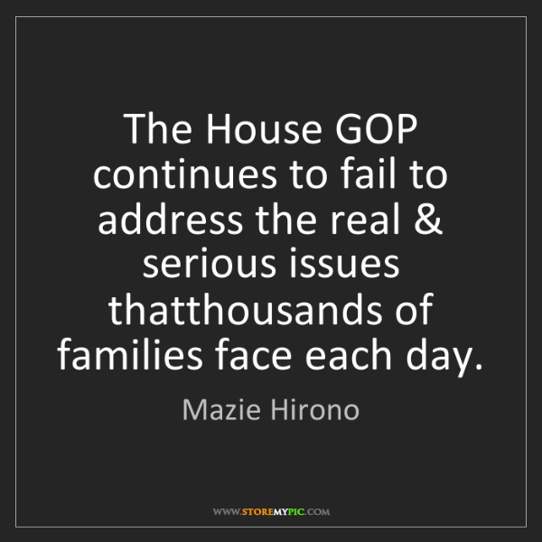 Mazie Hirono: The House GOP continues to fail to address the real &...