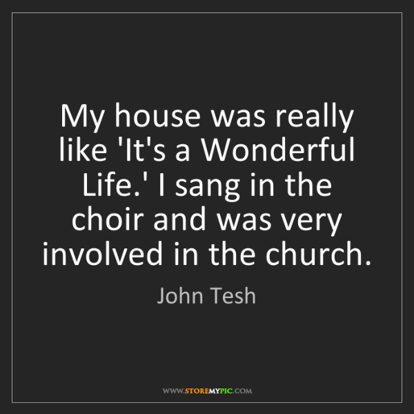 John Tesh: My house was really like 'It's a Wonderful Life.' I sang...