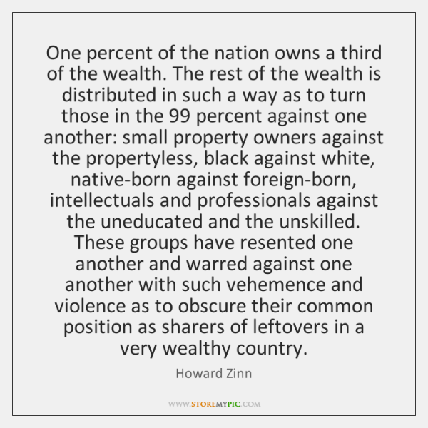 One percent of the nation owns a third of the wealth. The ...
