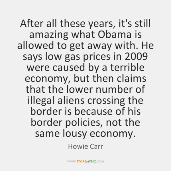 After all these years, it's still amazing what Obama is allowed to ...