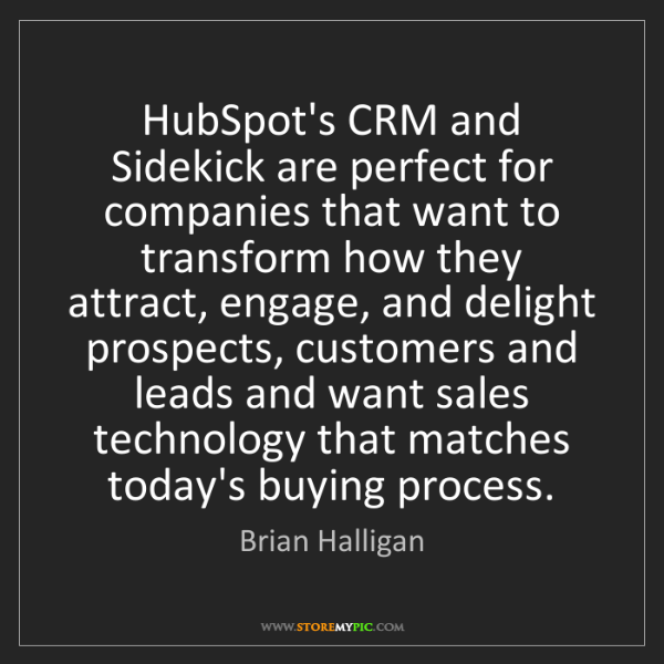 Brian Halligan: HubSpot's CRM and Sidekick are perfect for companies...