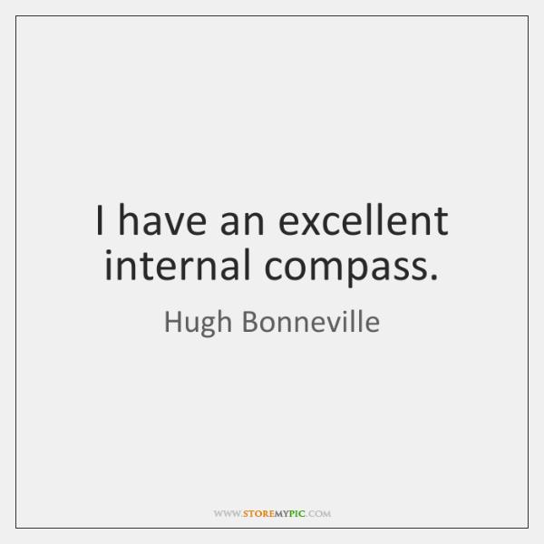 I have an excellent internal compass.