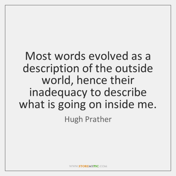 Most words evolved as a description of the outside world, hence their ...