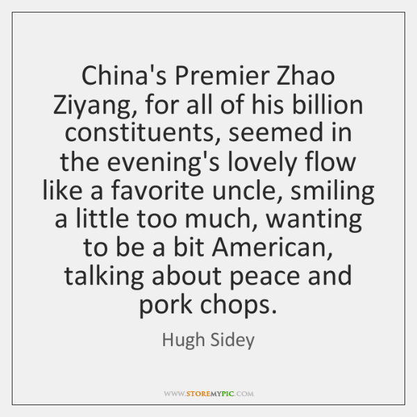 China's Premier Zhao Ziyang, for all of his billion constituents, seemed in ...