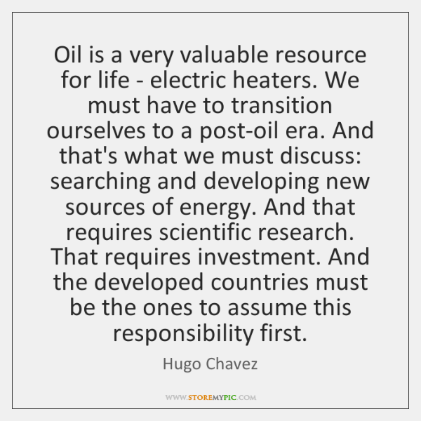 Oil is a very valuable resource for life - electric heaters. We ...