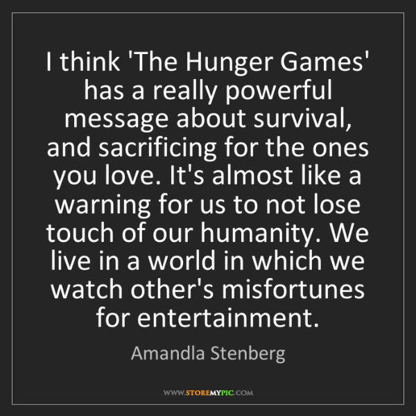 Amandla Stenberg: I think 'The Hunger Games' has a really powerful message...