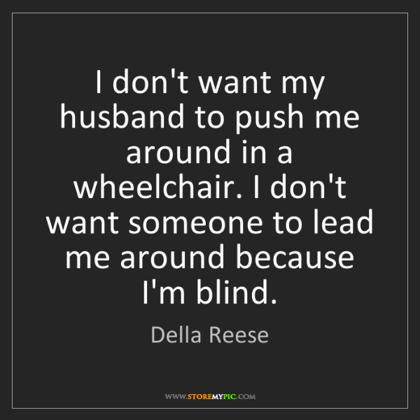 Della Reese: I don't want my husband to push me around in a wheelchair....