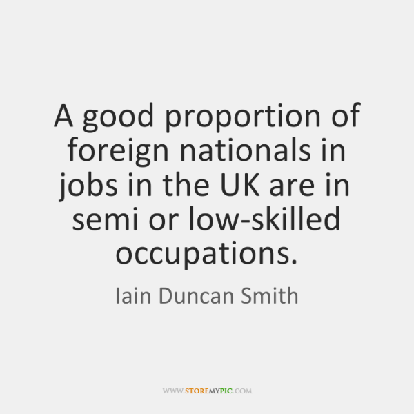 A good proportion of foreign nationals in jobs in the UK are ...