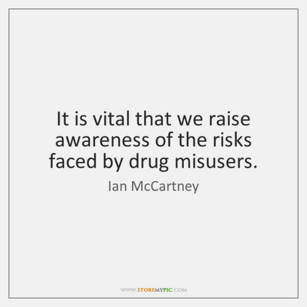 It is vital that we raise awareness of the risks faced by ...