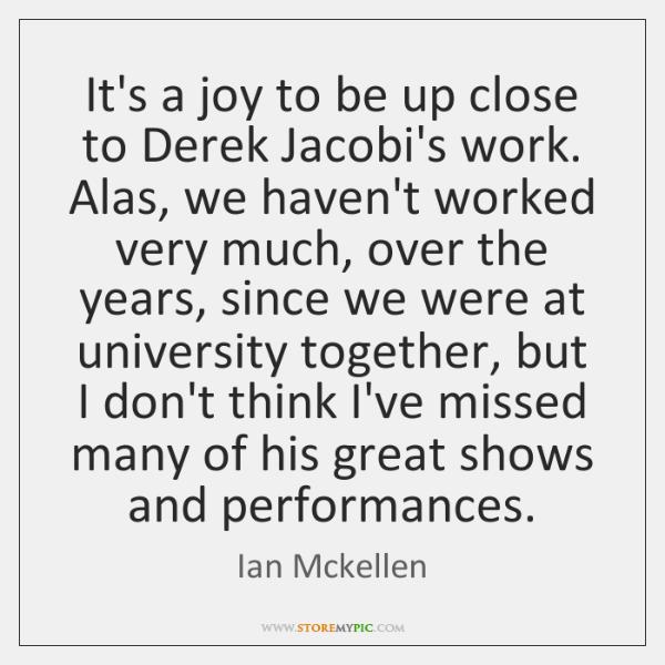 It's a joy to be up close to Derek Jacobi's work. Alas, ...