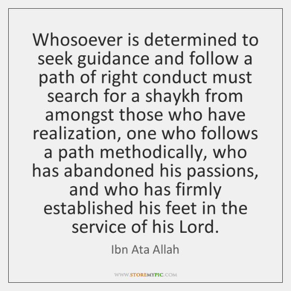 Whosoever is determined to seek guidance and follow a path of right ...