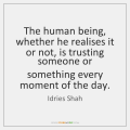 idries-shah-the-human-being-whether-he-realises-it-quote-on-storemypic-687ad