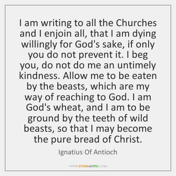 I am writing to all the Churches and I enjoin all, that ...