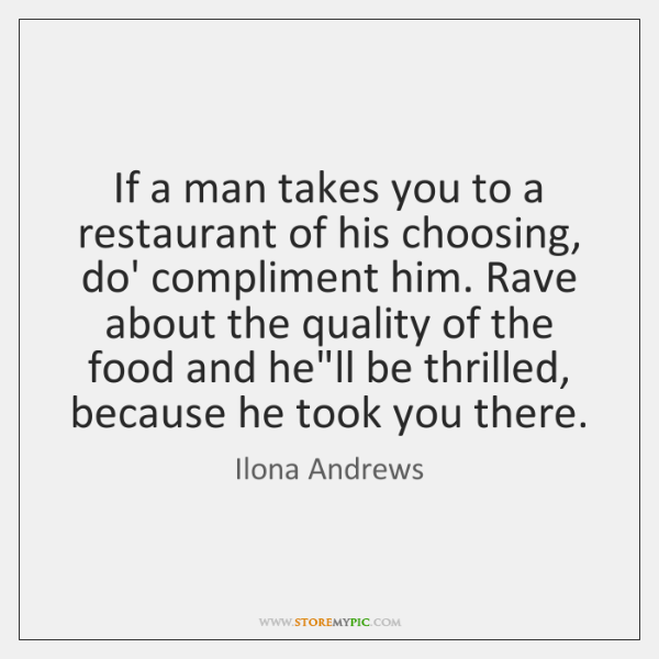 If a man takes you to a restaurant of his choosing, do' ...