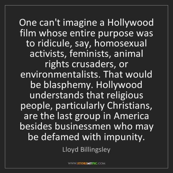 Lloyd Billingsley: One can't imagine a Hollywood film whose entire purpose...