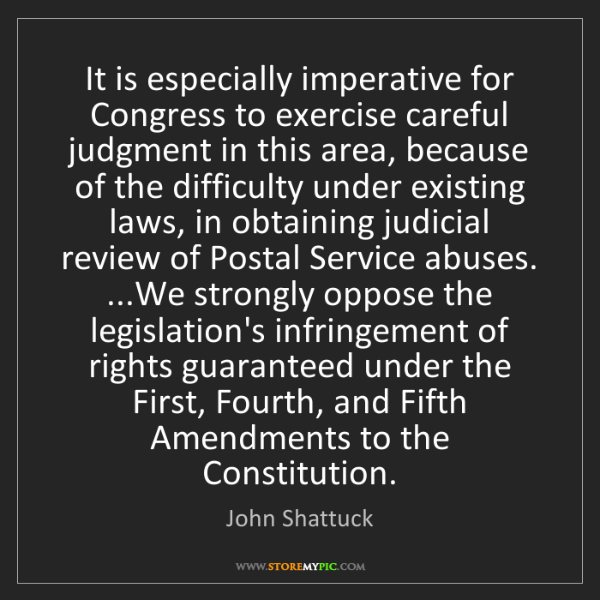 John Shattuck: It is especially imperative for Congress to exercise...