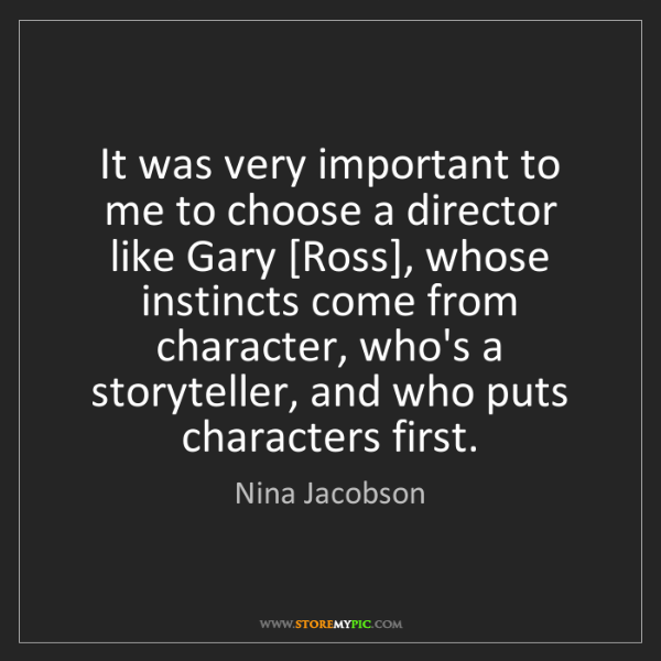 Nina Jacobson: It was very important to me to choose a director like...