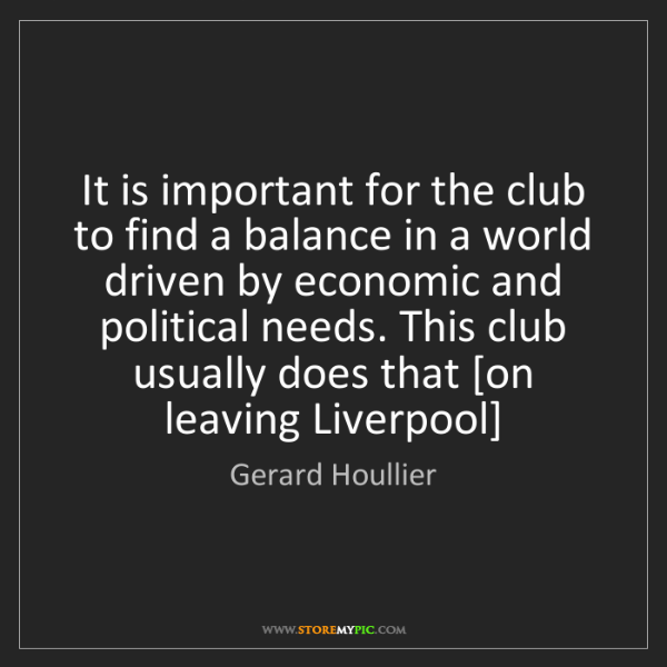 Gerard Houllier: It is important for the club to find a balance in a world...