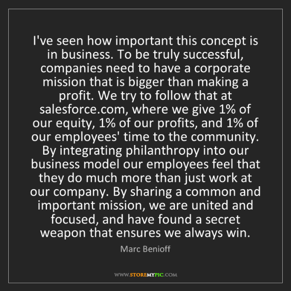 Marc Benioff: I've seen how important this concept is in business....