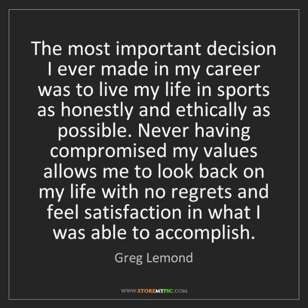 Greg Lemond: The most important decision I ever made in my career...