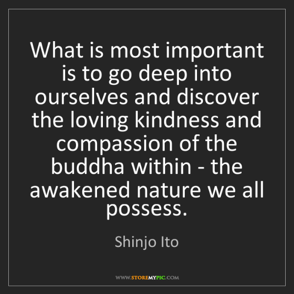 Shinjo Ito: What is most important is to go deep into ourselves and...