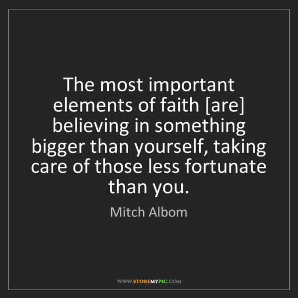 Mitch Albom: The most important elements of faith [are] believing...