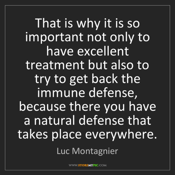 Luc Montagnier: That is why it is so important not only to have excellent...