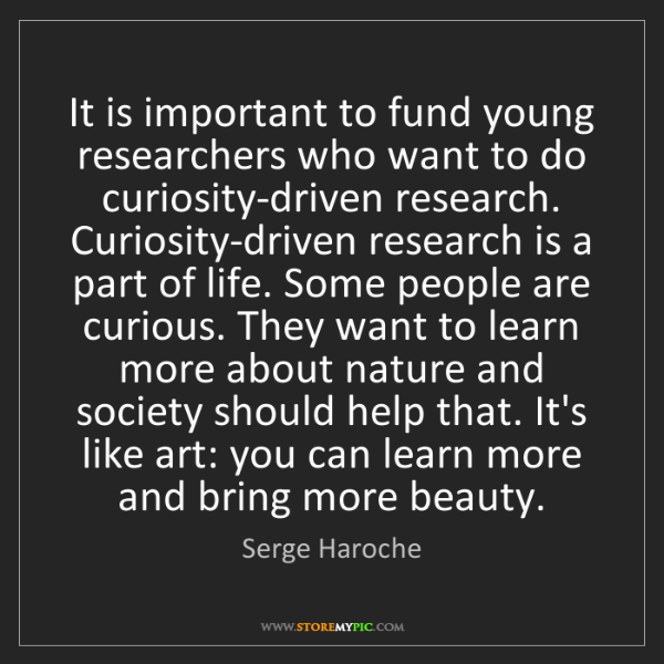Serge Haroche: It is important to fund young researchers who want to...