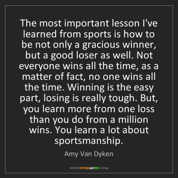 Amy Van Dyken: The most important lesson I've learned from sports is...