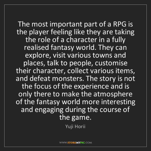 Yuji Horii: The most important part of a RPG is the player feeling...