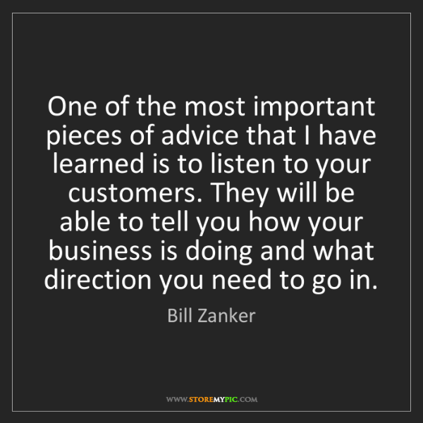 Bill Zanker: One of the most important pieces of advice that I have...