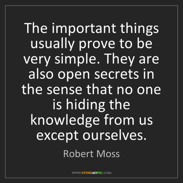 Robert Moss: The important things usually prove to be very simple....