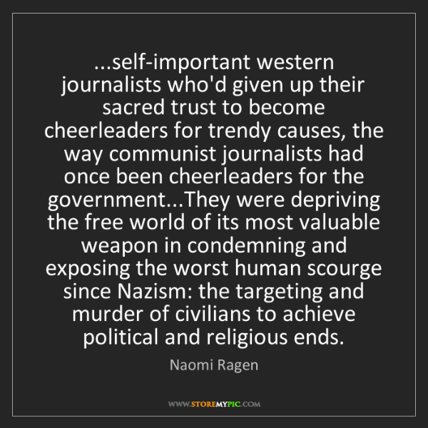 Naomi Ragen: ...self-important western journalists who'd given up...