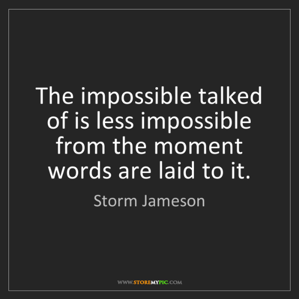 Storm Jameson: The impossible talked of is less impossible from the...