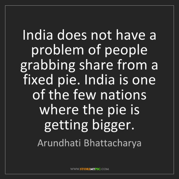 Arundhati Bhattacharya: India does not have a problem of people grabbing share...