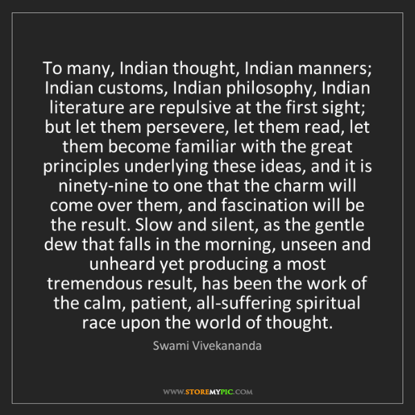 Swami Vivekananda: To many, Indian thought, Indian manners; Indian customs,...
