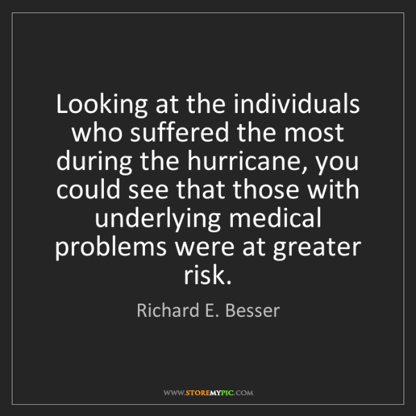 Richard E. Besser: Looking at the individuals who suffered the most during...