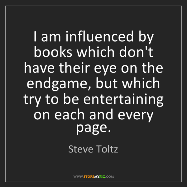 Steve Toltz: I am influenced by books which don't have their eye on...