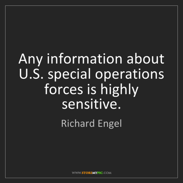 Richard Engel: Any information about U.S. special operations forces...