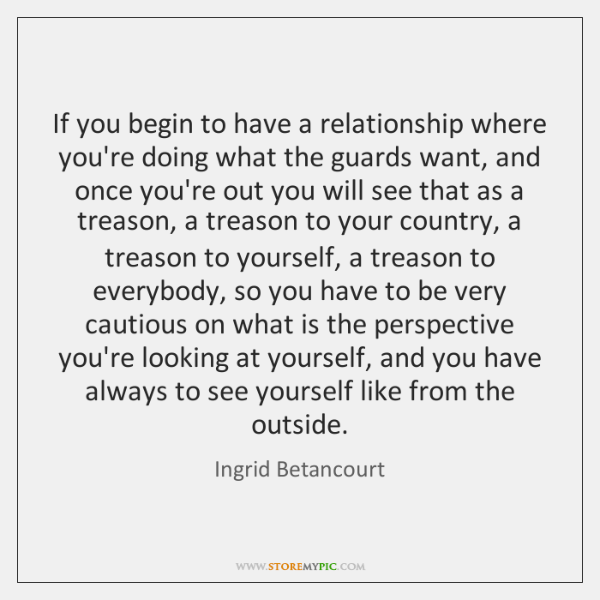 If you begin to have a relationship where you're doing what the ...